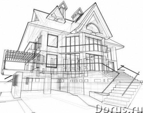 Проектирование домов, коттеджей в Пензе - Дизайн и архитектура - Быстро, качественно, дёшево разрабо..., фото 4
